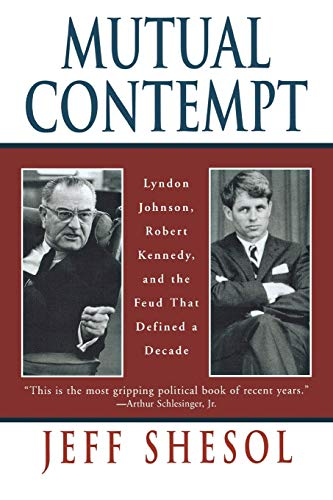 9780393318555: Mutual Contempt: Lyndon Johnson, Robert Kennedy, and the Feud that Defined a Decade