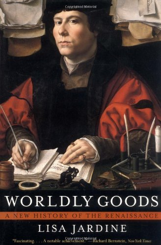 9780393318661: Worldly Goods: A New History of the Renaissance