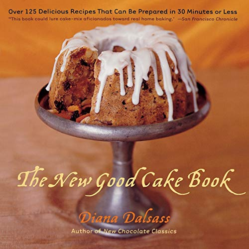 9780393318821: The New Good Cake Book: Over 125 Delicious Recipes That Can Be Prepared in 30 Minutes or Less
