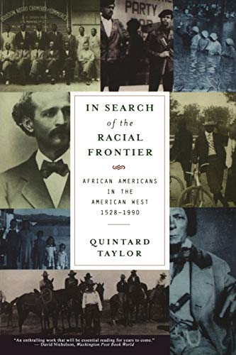 In Search of the Racial Frontier: African Americans in the American West, 1528-1990