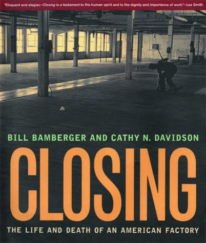 9780393319224: Closing: The Life and Death of an American Factory (The Lyndhurst Series on the South)
