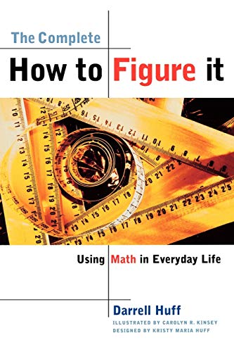 9780393319248: The Complete How to Figure It: Using Math in Everyday Life