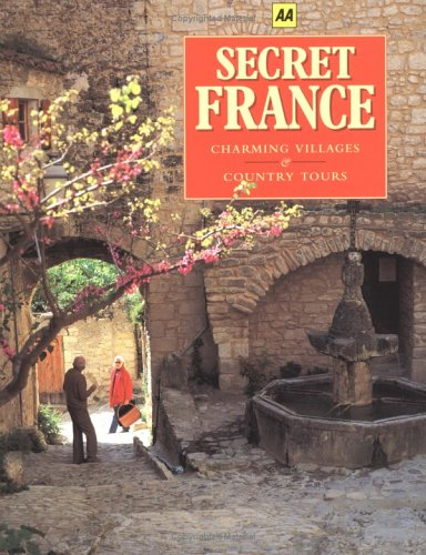 9780393319422: Secret France: Charming Villages & Country Tours (AA Guides)