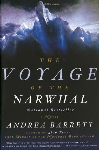 The Voyage of the Narwhal: A Novel: Andrea Barrett