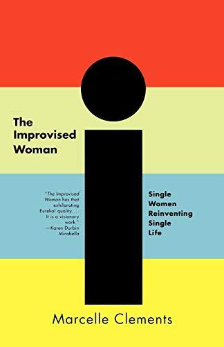9780393319538: The Improvised Woman: Single Women Reinventing Single Life