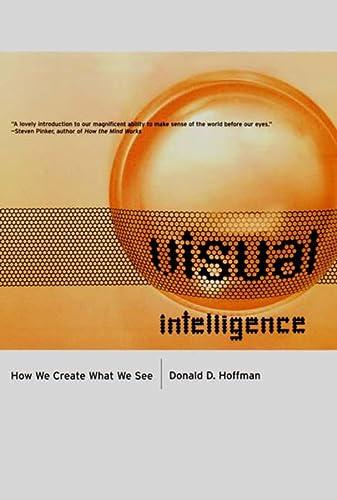 9780393319675: Visual Intelligence – How We Create What We See