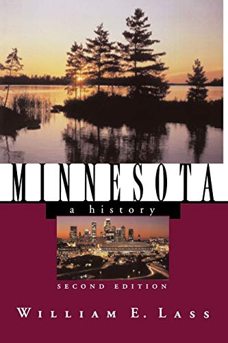 9780393319712: Minnesota: A History (Second Edition) (States and the Nation)
