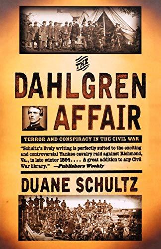 9780393319866: The Dahlgren Affair: Terror and Conspiracy in the Civil War