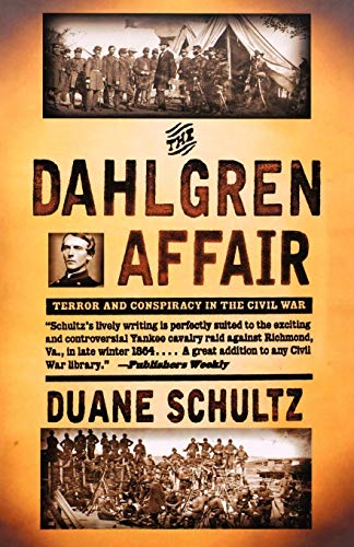9780393319866: The Dahlgren Affair: Terror and Conspiracy in the Civil War