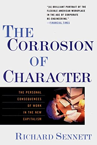 9780393319873: The Corrosion of Character: The Personal Consequences of Work in the New Capitalism