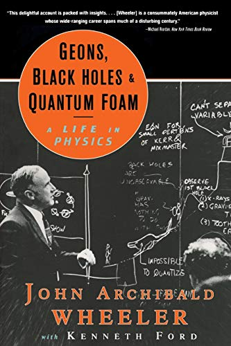 9780393319910: Geons, Black Holes, and Quantum Foam: A Life in Physics