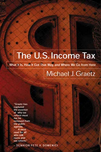 9780393320022: The U.S. Income Tax: What It Is, How It Got That Way, and Where We Go from Here