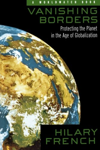 9780393320046: Vanishing Borders: Protecting the Planet in the Age of Globalization