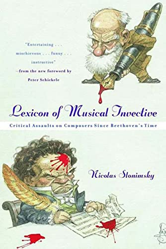 Lexicon of Musical Invective: Critical Assaults on Composers Since Beethoven's Time (039332009X) by Nicolas Slonimsky