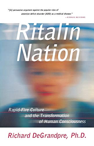9780393320251: Ritalin Nation: Rapid-Fire Culture and the Transformation of Human Consciousness