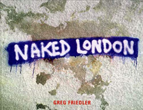 9780393320299: Naked London
