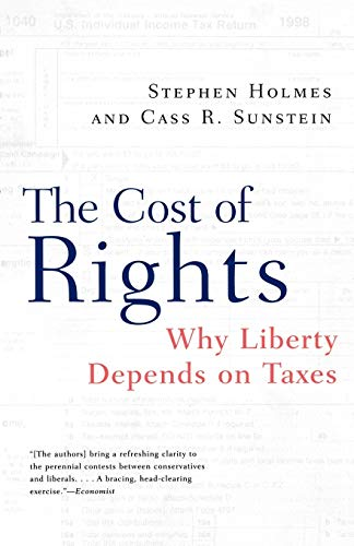 9780393320336: The Cost of Rights: Why Liberty Depends on Taxes