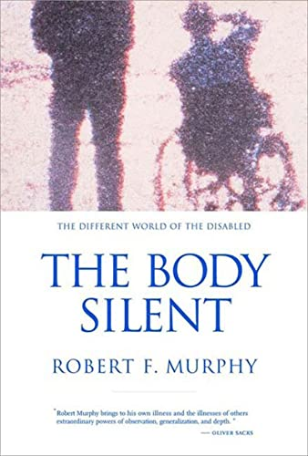 9780393320428: The Body Silent: The Different World of the Disabled