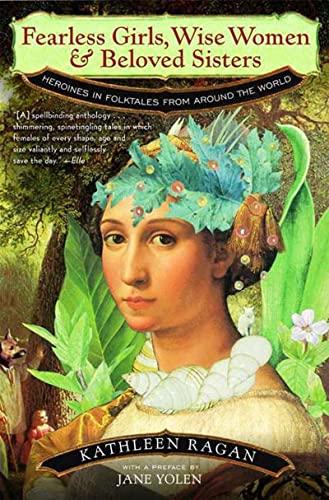 9780393320466: Fearless Girls, Wise Women & Beloved Sisters: Heroines in Folktales from Around the World