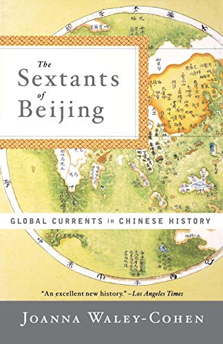 9780393320510: The Sextants of Beijing: Global Currents in Chinese History