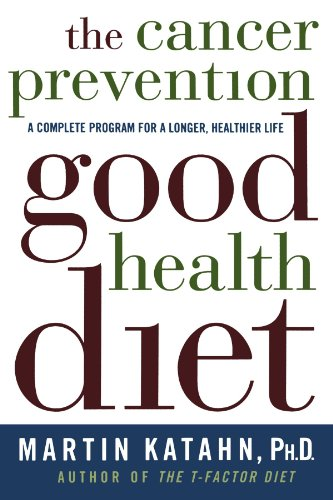 9780393320589: The Cancer Prevention Good Health Diet: A Complete Program for a Longer, Healthier Life