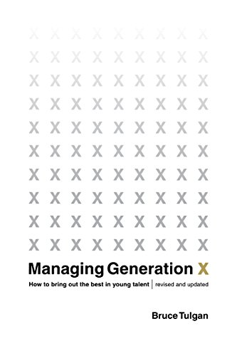 Managing Generation X: How to Bring Out the Best in Young Talent (Revised Edition) (0393320758) by Bruce Tulgan
