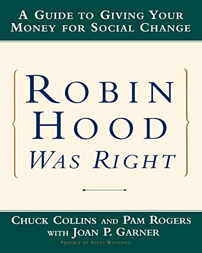 9780393320855: Robin Hood Was Right: A Guide to Giving Your Money for Social Change (Norton Paperback)