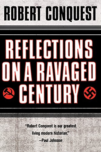 Reflections on a Ravaged Century: Robert Conquest