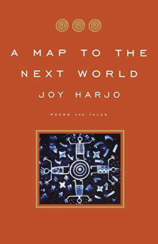 A Map to the Next World: Poems and Tales: Harjo, Joy