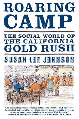 9780393320992: Roaring Camp: The Social World of the California Gold Rush