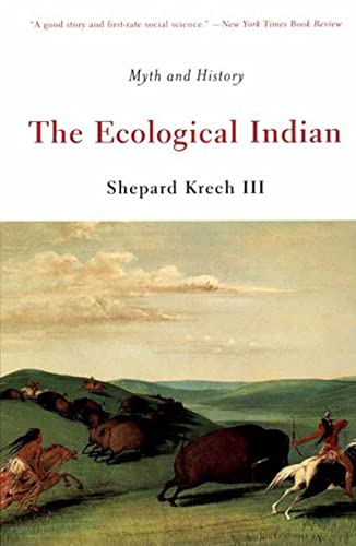 9780393321005: The Ecological Indian: Myth and History