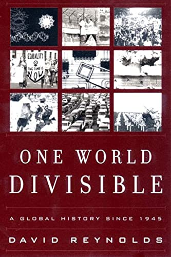One World Divisible : A Global History: David Reynolds