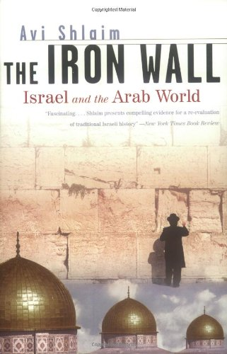 9780393321128: The Iron Wall: Israel and the Arab World (Norton Paperback)