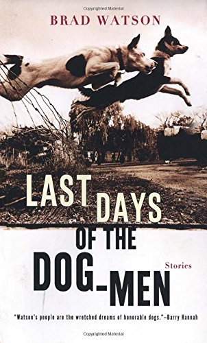 9780393321203: Last Days of the Dog-Men: Stories