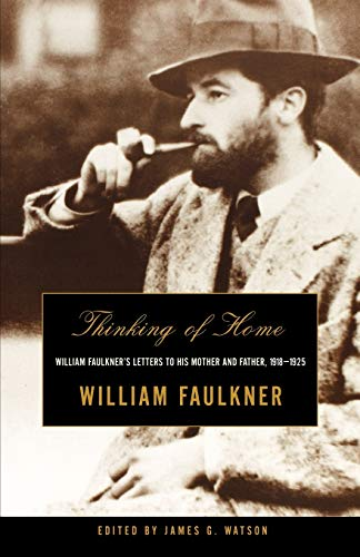 9780393321234: Thinking of Home: William Faulkner's Letters to His Mother and Father, 1918-1925