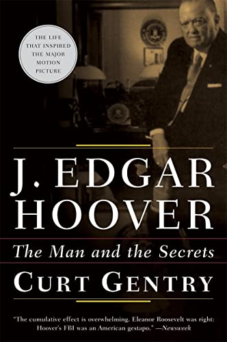 J. Edgar Hoover: The Man and the Secrets: Gentry, Curt