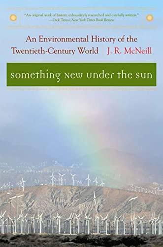 9780393321838: Something New Under the Sun: An Environmental History of the Twentieth-Century World (The Global Century Series)