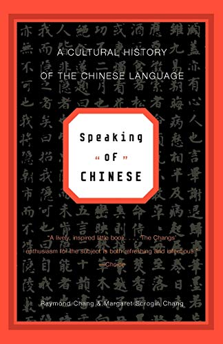 9780393321876: Speaking of Chinese: A Cultural History of the Chinese Language