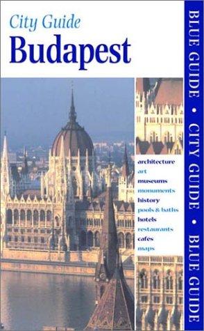 Blue Guide Budapest, Second Edition (Blue Guides): Bob Dent