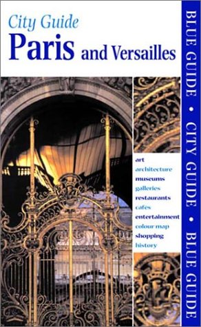Paris and Versailles (Blue Guide Paris) (0393322017) by Delia Gray-Durant; Ian Robertson