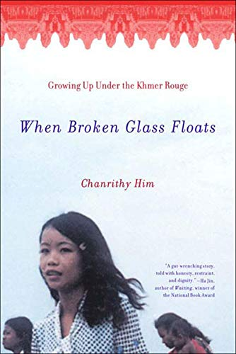 When Broken Glass Floats: Growing Up Under: Chanrithy Him