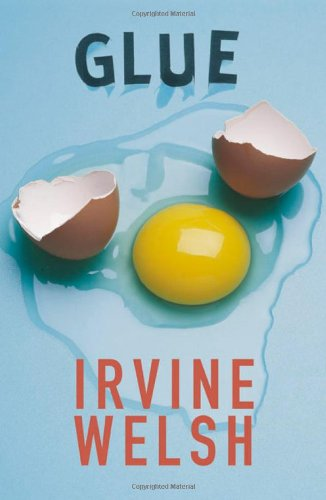 Glue (0393322157) by Irvine Welsh