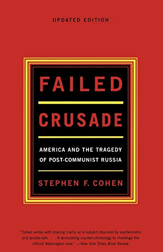 9780393322262: Failed Crusade: America and the Tragedy of Post-Communist Russia