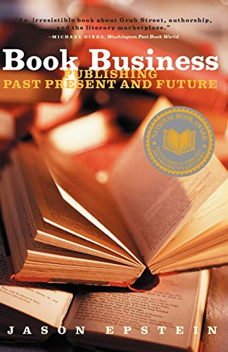 9780393322347: Book Business: Publishing Past, Present, and Future
