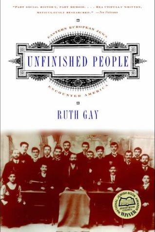 9780393322408: Unfinished People: Eastern European Jews Encounter America