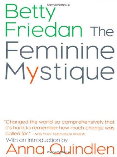 The Feminine Mystique - Friedan, Betty