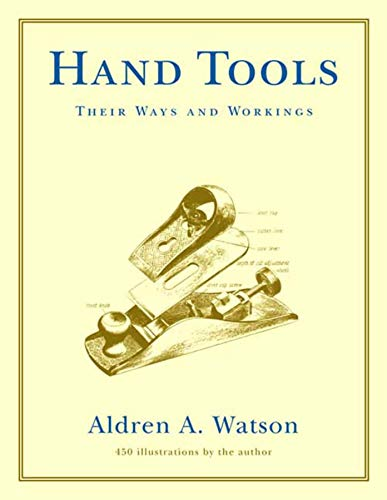 9780393322767: Hand Tools: Their Ways and Workings