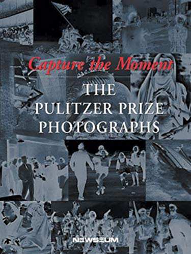 9780393322828: Capture the Moment: The Pulitzer Prize Photographs