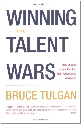 Winning the Talent Wars: How to Build a Lean, Flexible, High-Performance Workplace (0393323005) by Bruce Tulgan