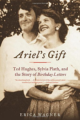 9780393323016: Ariel's Gift: Ted Hughes, Sylvia Plath, and the Story of Birthday Letters
